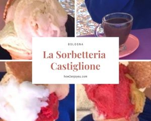 Read more about the article ボローニャで世界一のソルベ、ソルベッテリア・カスティリオーネ【Sorbetteria Castiglione】