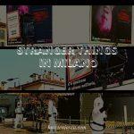 ミラノで未知の世界へのゲートが開いた?ストレンジャー・シングスの世界を垣間見た日