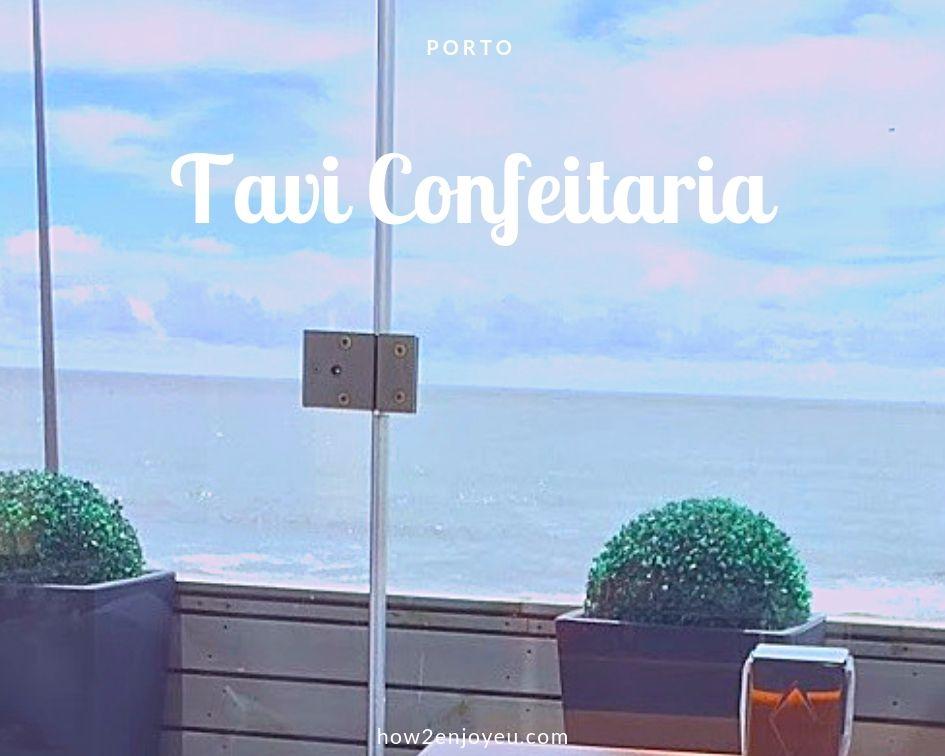 大西洋を見渡せるポルトのカフェ、Tavi Confeitariaでのんびりお茶しよう