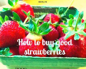 今が旬、ベルリンで美味しいと評判のイチゴを買う時に気をつけたいポイント