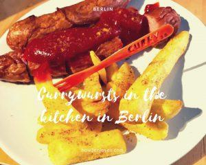 ベルリンで人気のCurry 36のカリーヴルストを民泊キッチンで作ってみよう