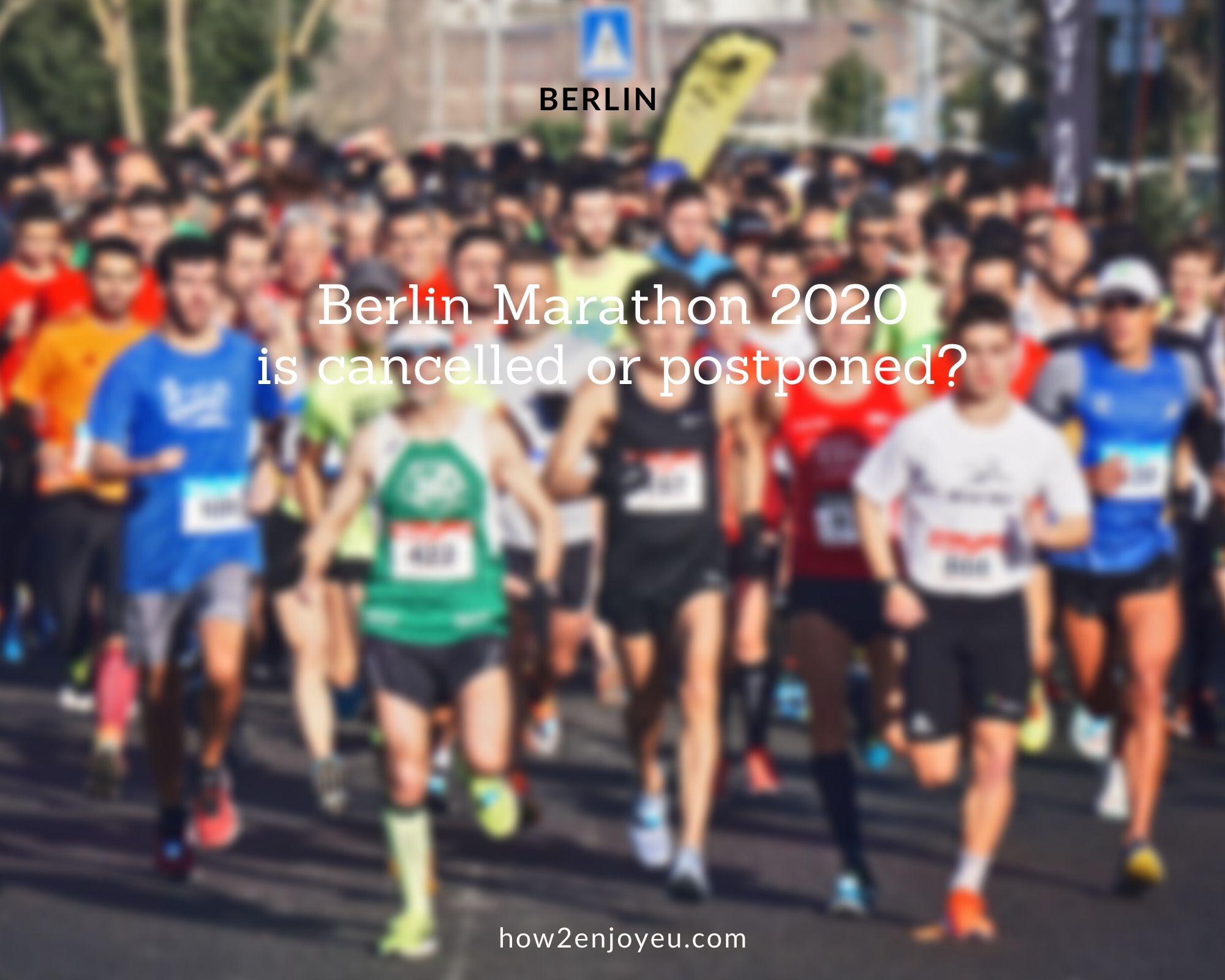 2020年のベルリン・マラソンは開催中止なのか、延期なのか???