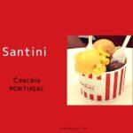 ポルトガルで一番美味しいアイスクリーム屋さん【Santini】  、カスカイスの本店